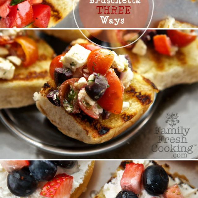 Bruschetta Three Ways