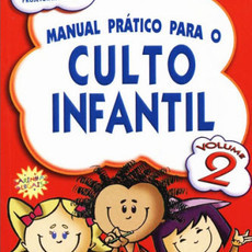 Manual p/ O Culto Infantil - Vol.2