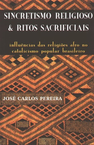 Sincretismo Religioso & Ritos Sacrificiais