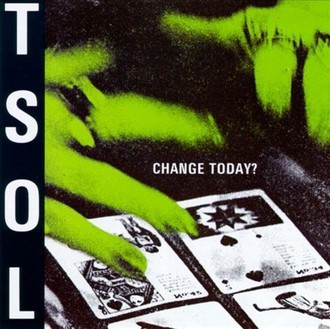 TSOL - Change today? LP