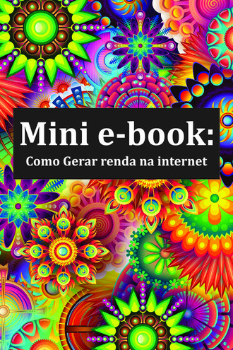 Mini e-book como gerar renda na internet
