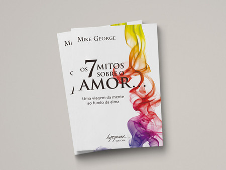 Os 7 Mitos sobre o Amor... - Mike George