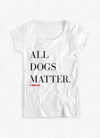 Camiseta Feminina All Dogs Matter