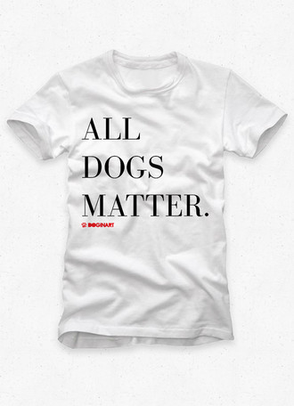 Camiseta Masculina All Dogs Matter