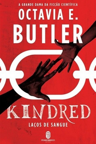 Kindred: Laços de Sangue./ Autora: BUTLER, Octavia E.