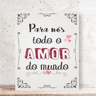 Quadro Decorativo - TODO AMOR DO MUNDO