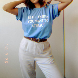 Camiseta Be the energy you want to attract