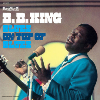 B. B. King - Blues on top of blues LP (novo/lacrado/180g)