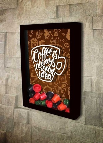 Quadro Porta Cápsulas de Café - Coffee is always a good idea