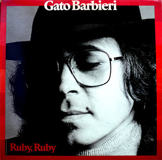 Gato Barbieri - Ruby, ruby LP
