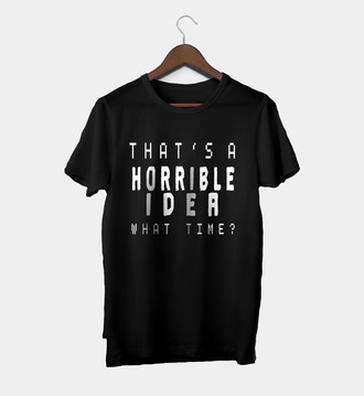 Camiseta Masculina Horrible Idea