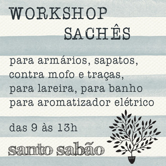 WORKSHOP SACHÊS - 04 DE ABRIL
