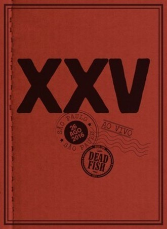 "Dead Fish ""XXV Ao Vivo Em SP"" DVD Digipack"