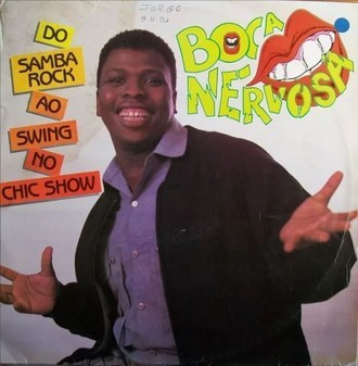 Boca Nervosa - Do Samba rock ao swing no Chic Show LP