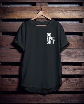 Camiseta Do Epic Shit