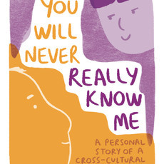 YOU WILL NEVER REALLY KNOW ME, Sooz Reilly