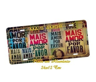 Placa de Carro Decorativa Mais Amor Por Favor