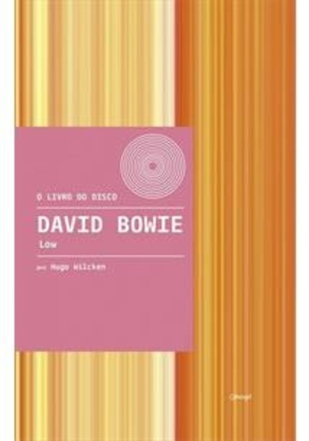 David Bowie: Low, de Hugo Wilcken