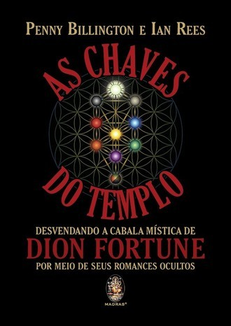 AS CHAVES DO TEMPLO - DESVENDANDO A CABALA MÍSTICA DE DION FORTUNE