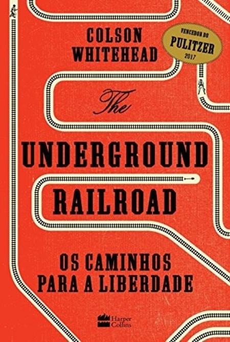 The Underground Railroad, de Colson Whitehead