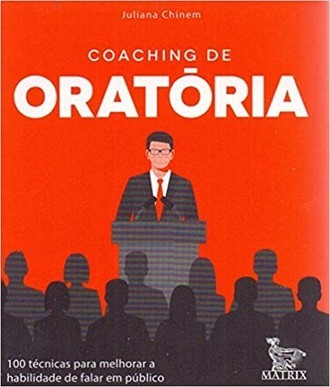 Coaching de oratória: 100 técnicas, de Juliana Chinen