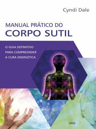 MANUAL PRÁTICO DO CORPO SUTIL