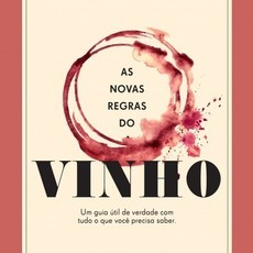As novas regras do vinho, de Jon Bonné