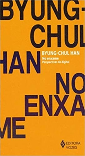 No enxame: Perspectivas do digital, de Byung-Chul Han