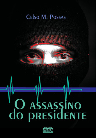 O assassino do presidente