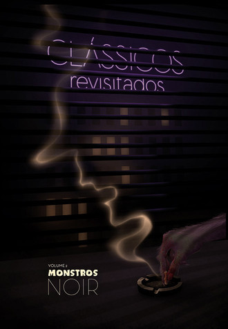 Clássicos Revisitados - Volume 02: Monstros Noir