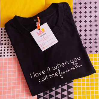 PRÉ-VENDA: Camiseta - I love it when you call me feminista