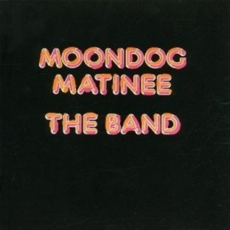 The Band - Moondog Matinee LP