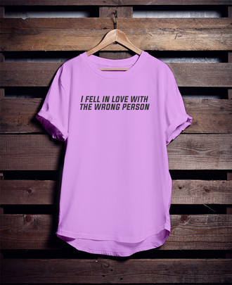 Camiseta I Fell In Love With The Wrong Person
