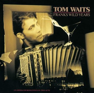 Tom Waits - Franks Wild Years LP