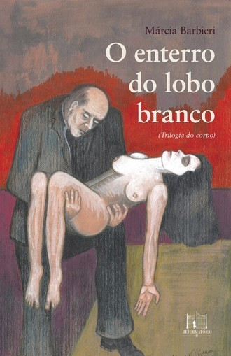 O enterro do lobo branco, de Márcia Barbieri