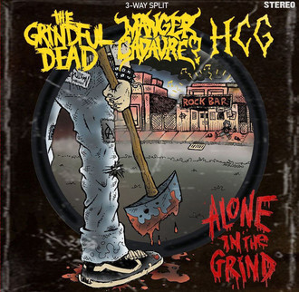 Alone in the Grind 3 Way Split: Manger Cadavre? - HCG- Grindful Dead