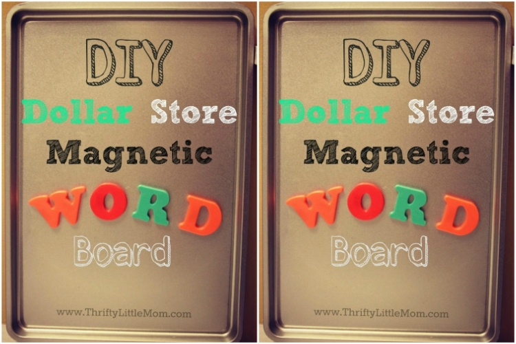 Make a toddler word board with Dollar Store magnets and baking pan