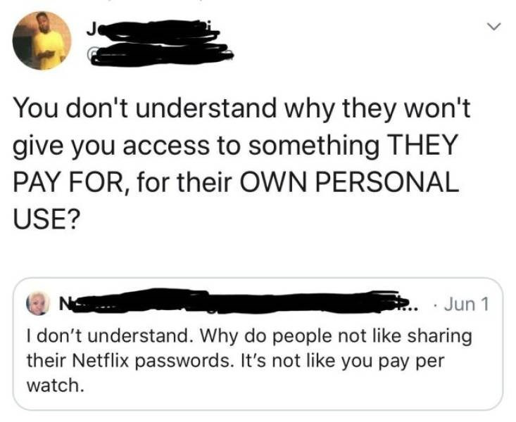 1-n-dont-understand-why-do-people-not-like-sharing-their-netflix-passwords-s-not-like-pay-per-watch