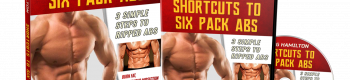 Shortcuts to Six Pack Abs