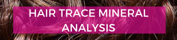Hair Trace Mineral Analysis (HTMA)