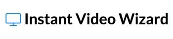 Instant Video Wizard