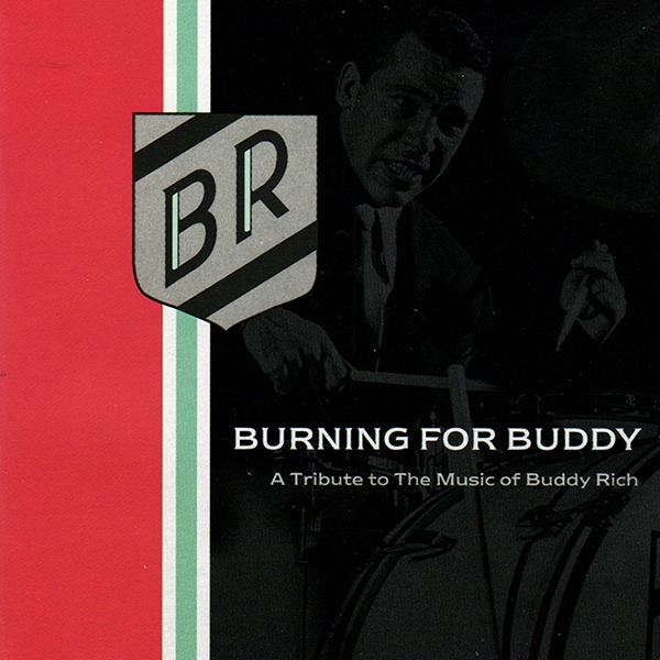 RUSH Neil Peart – Burning for Buddy: A Tribute to the Music of Buddy Rich Cover