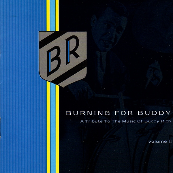 RUSH Neil Peart – Burning for Buddy: A Tribute to the Music of Buddy Rich Volume II