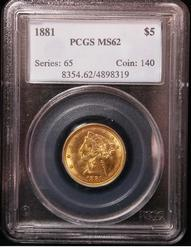 Certified US Gold $5 Liberty 1881 MS 62 PCGS