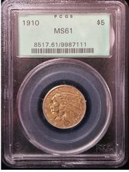 Great Date US Gold $5 Indian 1910 MS 61 PCGS