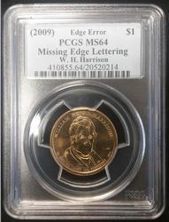 2009 $1 Harrison Missing Edge Lettering PCGS MS64