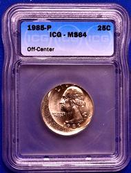 MS64 Offcenter 1985-P Quarter, ICG