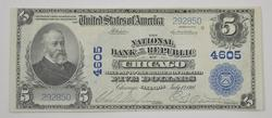 1902 $5.00 Charter#: 4605 Nat'l Bank of Republic of Chicago Large Note