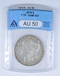 AU50 1878 Morgan Silver Dollar - 7 TF VAM-143 - ANACS Graded