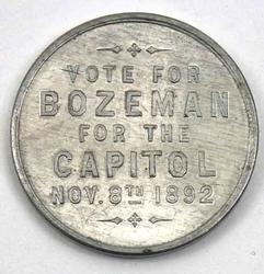 Fair Gallatin  Bozeman for Capitol Token 11-8-1892 Aluminum